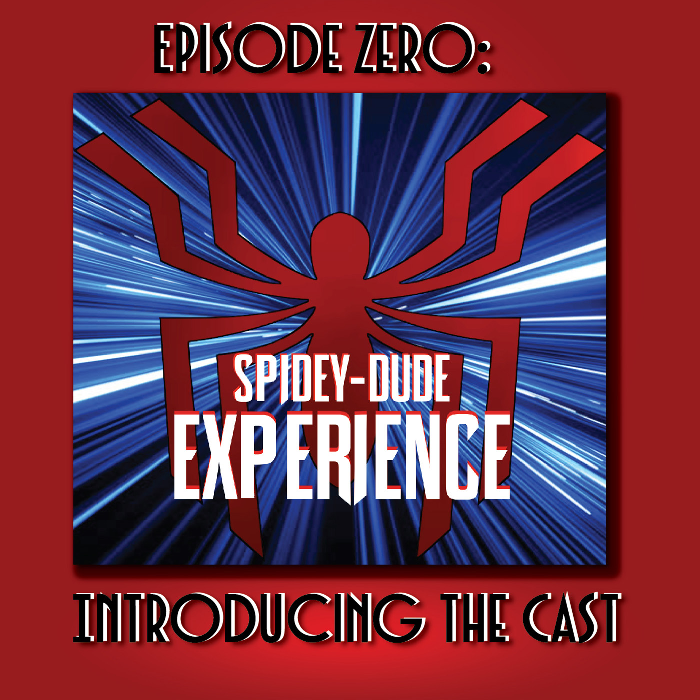 The SPIDEYDUDE EXPERIENCE: EPISODE 0: Introducing the Cast!