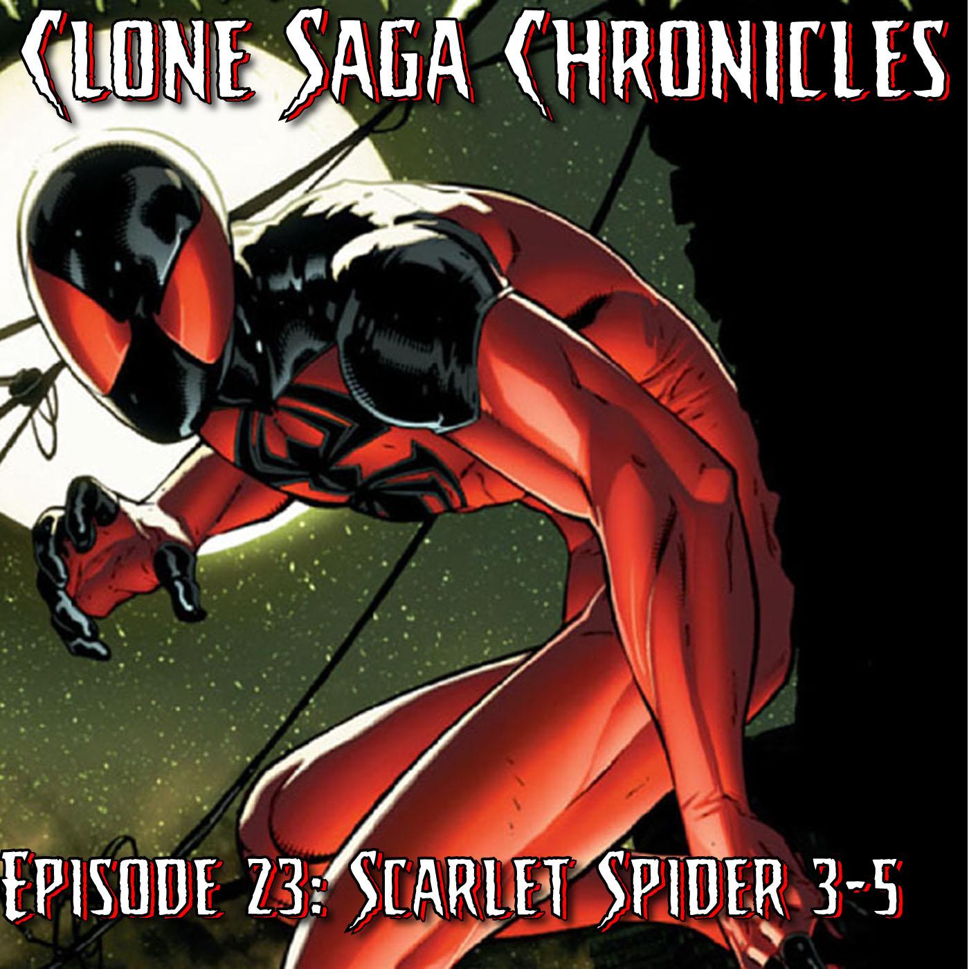 CSC Episode 23: Scarlet Spider (Vol II) #3-5 (Mar/Apr/May 2012)