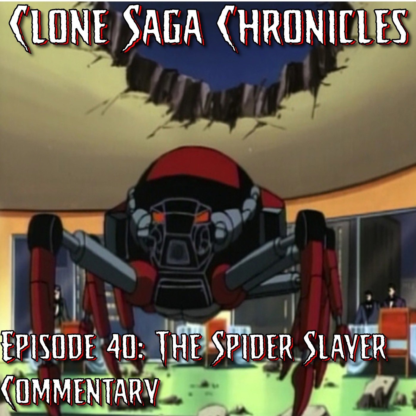"CSC Episode 40: ""The Spider Slayer"" Commentary"