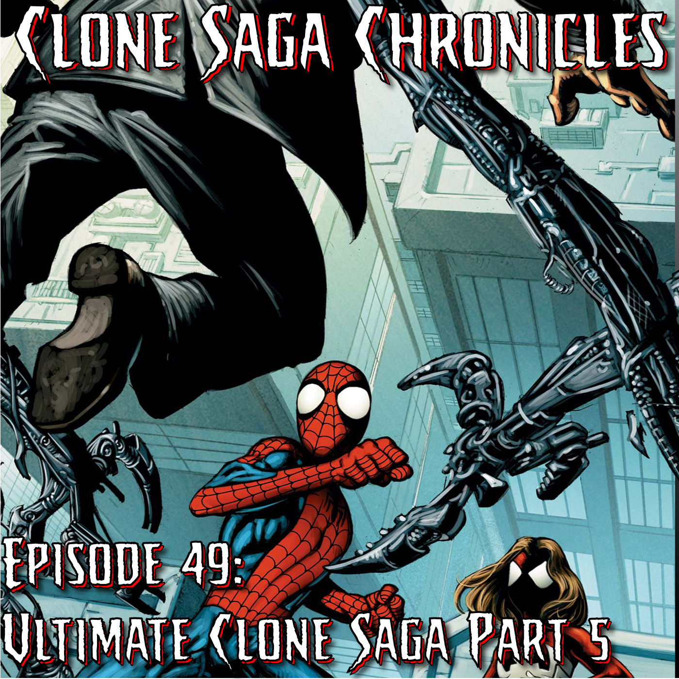 CSC Episode 49: Ultimate Clone Saga Part 5