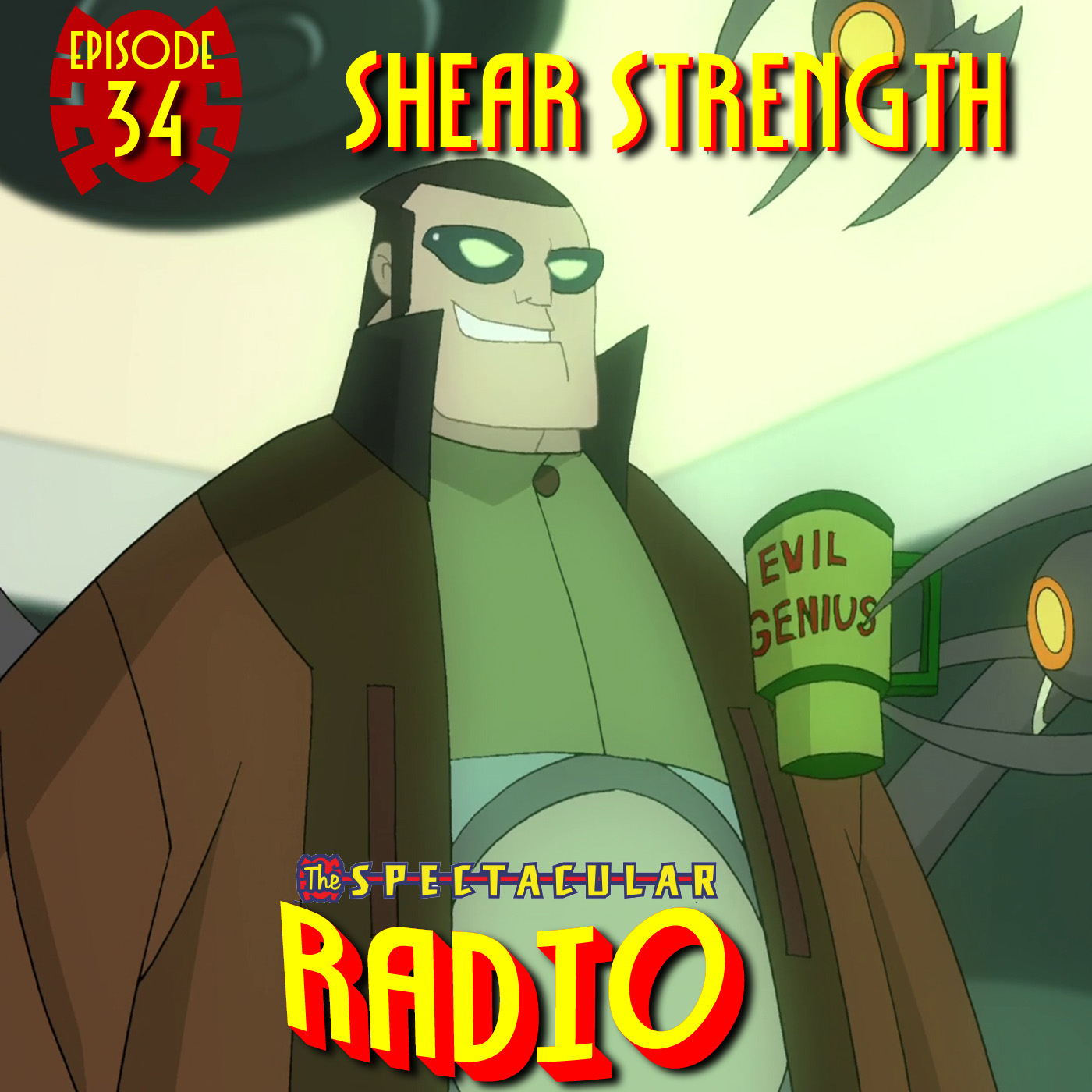 "Spectacular Radio Episode 34: ""Shear Strength"" Fan Panel"