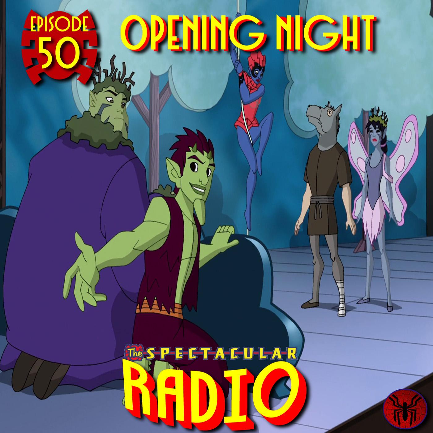 "Spectacular Radio Episode 50: ""Opening Night"" Fan-Panel"