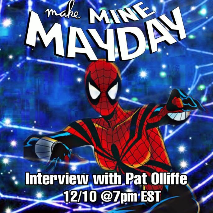 Join us LIVE on MAKE MINE MAYDAY this THURSDAY @ 7PM EST… with Pat Olliffe!