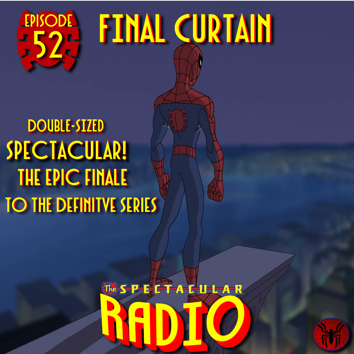 "Spectacular Radio Episode 52: Series Finale ""Final Curtain"" Fan-Panel FINAL EPISODE!"