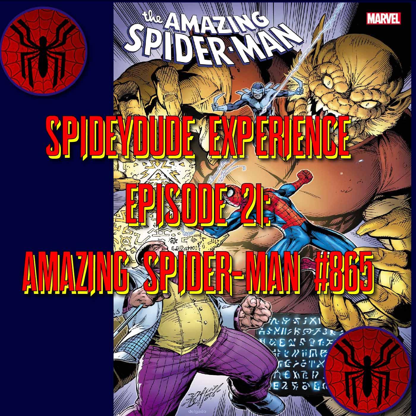 SPIDEYDUDE EXPERIENCE Episode 21: ASM 865 Audio Edition
